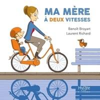 Benoît Broyart et Laurent Richard - Ma mère à deux vitesses.
