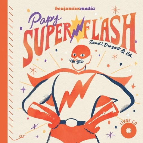Benoît Broyart - Papy Superflash. 1 CD audio