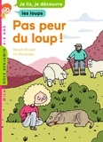 Benoît Broyart et Iris Boudreau - Pas peur du loup !.