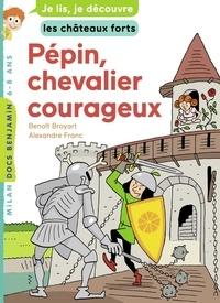 Benoît Broyart - Pépin, chevalier courageux.