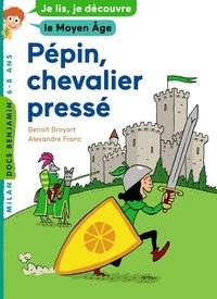 Benoît Broyart - Pépin, jeune chevalier - Je lis, je découvre la chevalerie.