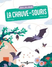 Benoît Broyart et Margaux Grappe - Suis du doigt la chauve-souris.