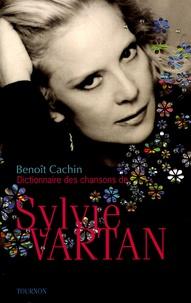 Benoît Cachin - Dictionnaire des chansons de Sylvie Vartan.
