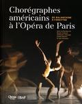 Benoît Cailmail et Guillaume Ladrange - Chorégraphes américains à l'Opéra de Paris - De Balanchine à Forsythe.
