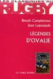 Benoît Campistrous et Jean Lapoujade - Légendes d'Ovalie.