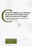 Benoit Cart et Jean-François Giret - Derrière les diplômes et certifications, les parcours de formation et leurs effets sur les parcours d'emploi.