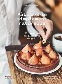 Pâtisserie simplement naturelle - 75 recettes au plus près du goût.pdf