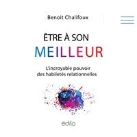 Benoit Chalifoux - Être à son meilleur - L'incroyable pouvoir des habiletés relationnelles.