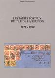 Benoît Chandanson - Les tarifs postaux de l'île de La Réunion - 1816-1900.