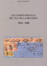 Les tarifs postaux de l'île de La Réunion- 1816-1900 - Benoît Chandanson |