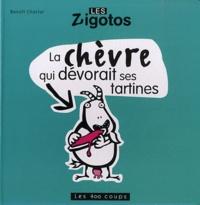 Benoît Charlat - La chèvre qui dévorait ses tartines.