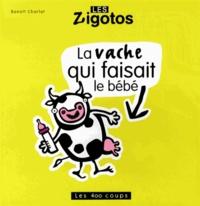 Benoît Charlat - La vache qui faisait le bébé.