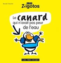 Benoît Charlat - Le canard qui n'avait pas peur de l'eau.