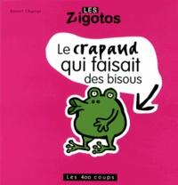 Benoît Charlat - Le crapaud qui faisait des bisous.