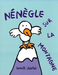 Benoît Charlat - Nénègle sur la montagne.