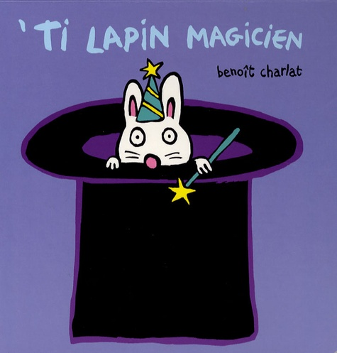 Benoît Charlat - 'Ti lapin magicien.