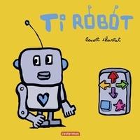Benoît Charlat - Ti Robot.