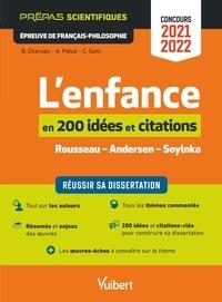 Benoît Charuau et Aurélie Palud - L'enfance en 200 idées et citations - Rousseau - Andersen - Soyinka. Epreuve de Français-Philosophie.