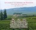 Benoît Chauvin - Le clos et le château de Vougeot, cellier de l'abbaye de Cîteaux.