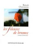 Benoît Chavaneau - Les fileuses de brumes - Roman d'amours.