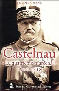 """Benoît Chenu - Castelnau - """"Le quatrième maréchal""""."""
