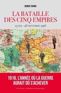 Benoît Chenu - La bataille des cinq empires - 15 mai - 28 septembre 1916.