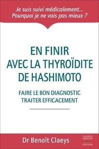 Benoît Claeys - En finir avec la thyroïdite de Hashimoto.
