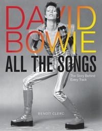 Benoît Clerc - David Bowie All the Songs - The Story Behind Every Track.