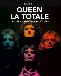 Benoît Clerc - Queen, la totale - Les 188 chansons expliquées.