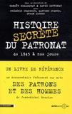 Benoît Collombat et David Servenay - Histoire secrète du patronat de 1945 à nos jours.