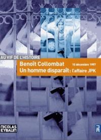 Benoît Collombat - Un homme disparaît - L'affaire JPK, 15 décembre 1997.