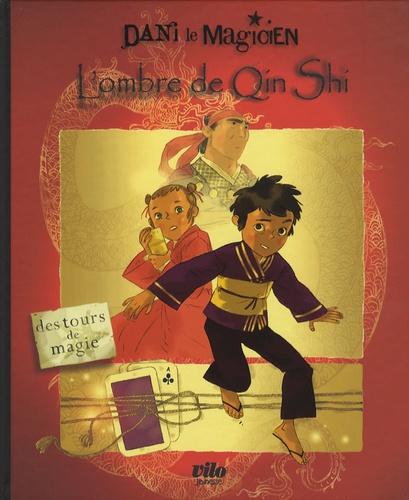 Benoît Coppée et Annette Marnat - Dani le magicien Tome 2 : L'ombre de Qin Shi.