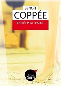 Benoît Coppée et  Libre Court - Entrée Plat Dessert - Nouvelle.