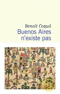 Benoît Coquil - Buenos Aires n'existe pas.