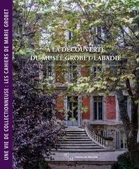 Benoît Coutancier - A la découverte du Musée Grobet-Labadié - Une vie de collectionneuse : les cahiers de Marie Grobet.