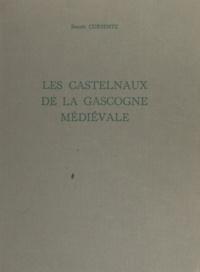 Benoît Cursente et  Ducourneau - Les Castelnaux de la Gascogne médiévale - Gascogne gersoise.