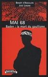 Benoît d' Aiguillon et José Lenzini - Mai 68 - Baden : la mort du gaullisme.