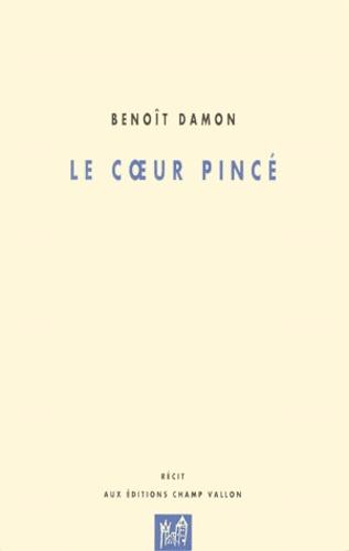 Benoît Damon - Le coeur pincé - Récit.