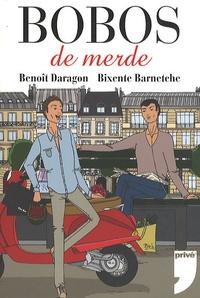 Benoît Daragon et Bixente Barnetche - Bobos de merde.