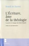 Benoît de Baenst - L'Ecriture, âme de la théologie - La parole et le langage chez Albert Chapelle.
