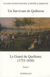 Benoît de Bergevin et Claude-Youenn Roussel - Louis-Ignace-Jean-Joseph Le Grand du Quellenec (1753-1830) - Tome 1, Un survivant de Quiberon.