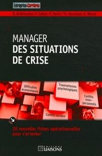 Benoît de Boisredon et Pascal Gallois - Manager des situations de crise - 20 nouvelles fiches opérationnelles pour s'orienter.