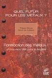 Benoit de Guillebon et Philippe Bihouix - Quel futur pour les métaux ? - Raréfaction des métaux : un nouveau défi pour la société.