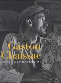 Benoît Decron et Didier Semin - Gaston Chaissac - Poète rustique et peintre moderne.