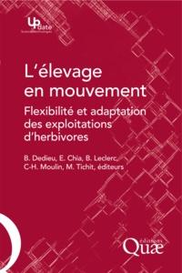 Benoît Dedieu et Eduardo Chia - L'élevage en mouvement - Flexibilité et adaptation des exploitations d'herbivores.