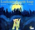 Benoît Delalandre et Michael Knight - Loukoum le petit loup qui n'avait pas de dents.