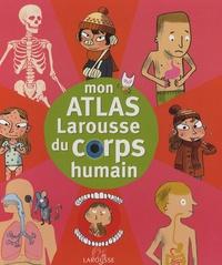 Benoît Delalandre - Mon atlas du corps humain.