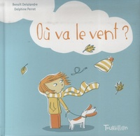 Benoît Delalandre et Delphine Perret - Où va le vent ?.