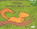 Benoît Delalandre et Estelle Euvremer - P'titou, l'écureuil tête en l'air. 1 CD audio