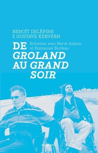 De Groland Au Grand Soir
